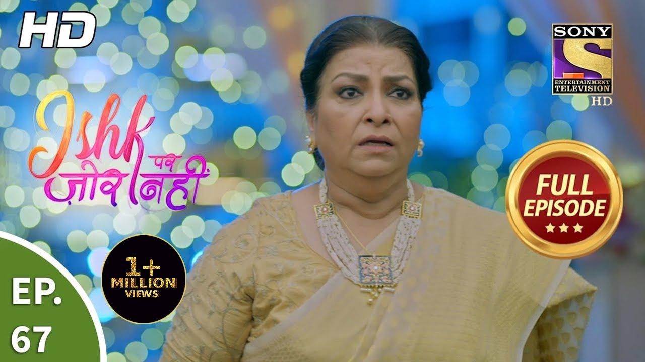 Download Ishk Par Zor Nahi - Ep 67 - Full Episode - 15th June, 2021