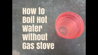 How to Boil Hot Water without Gas Stove
