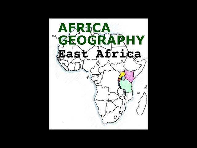 Africa Geography Song, East Africa