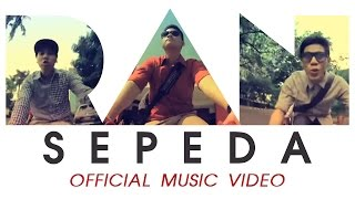 RAN - Sepeda (Music Video) [Official]