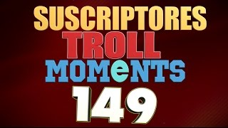SEMANA 149 | SUSCRIPTORES TROLL MOMENTS (League of Legends)