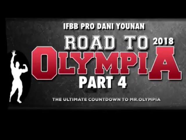 IFBB PRO Dani Younan | Road To  2018 Mr. Olympia | Episode 4