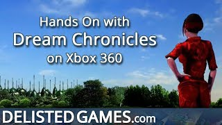 Dream Chronicles - Xbox 360 (Delisted Games Hands On)