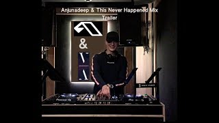 Anjunadeep & This Never Happened Upcoming Mix Trailer