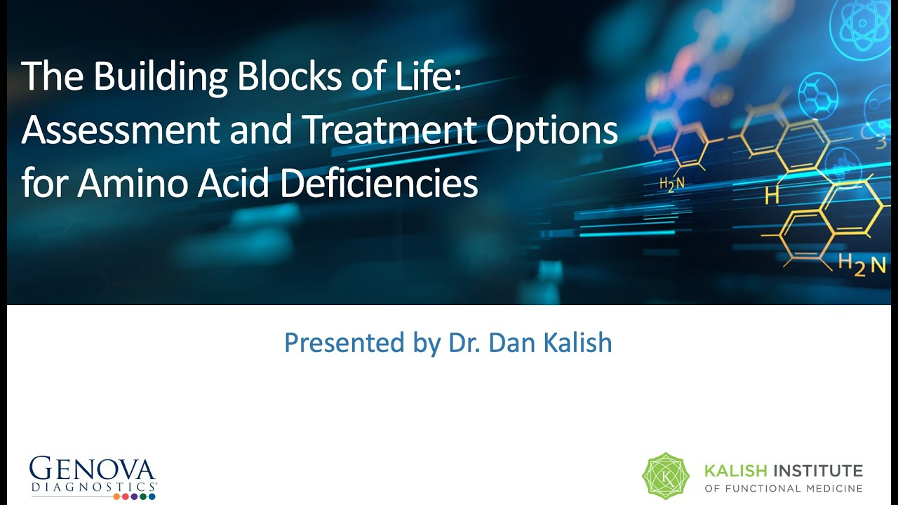 Download The Building Blocks of Life - Assessment and Treatment Options for Amino Acid Deficiencies
