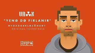 Uran - Yene De Firlanir (#yoxdubelesohbet Ost)