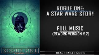 Rogue One: A Star Wars Story Trailer Music | Rework Version V.2