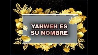 YAHWEH ES SU NOMBRE,  NO HAY OTRO FUERA DE ÉL