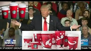 Donald Trump about Starbucks Holiday Cups We're All Going to Be Saying Merry Christmas Again