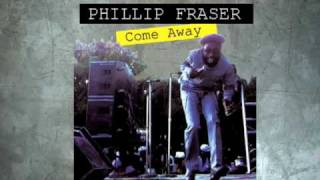 Phillip Fraser - Come Away + Dub