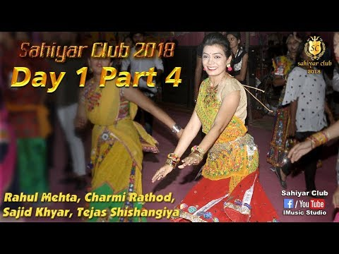 Sahiyar Club 2018 | Day 1 Part 4 | Dakla | Rahul Mehta | Charmi Rathod | Live Dandiya