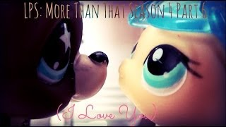 LPS: More Than That Season 4 Part 6 (Christmas Special)