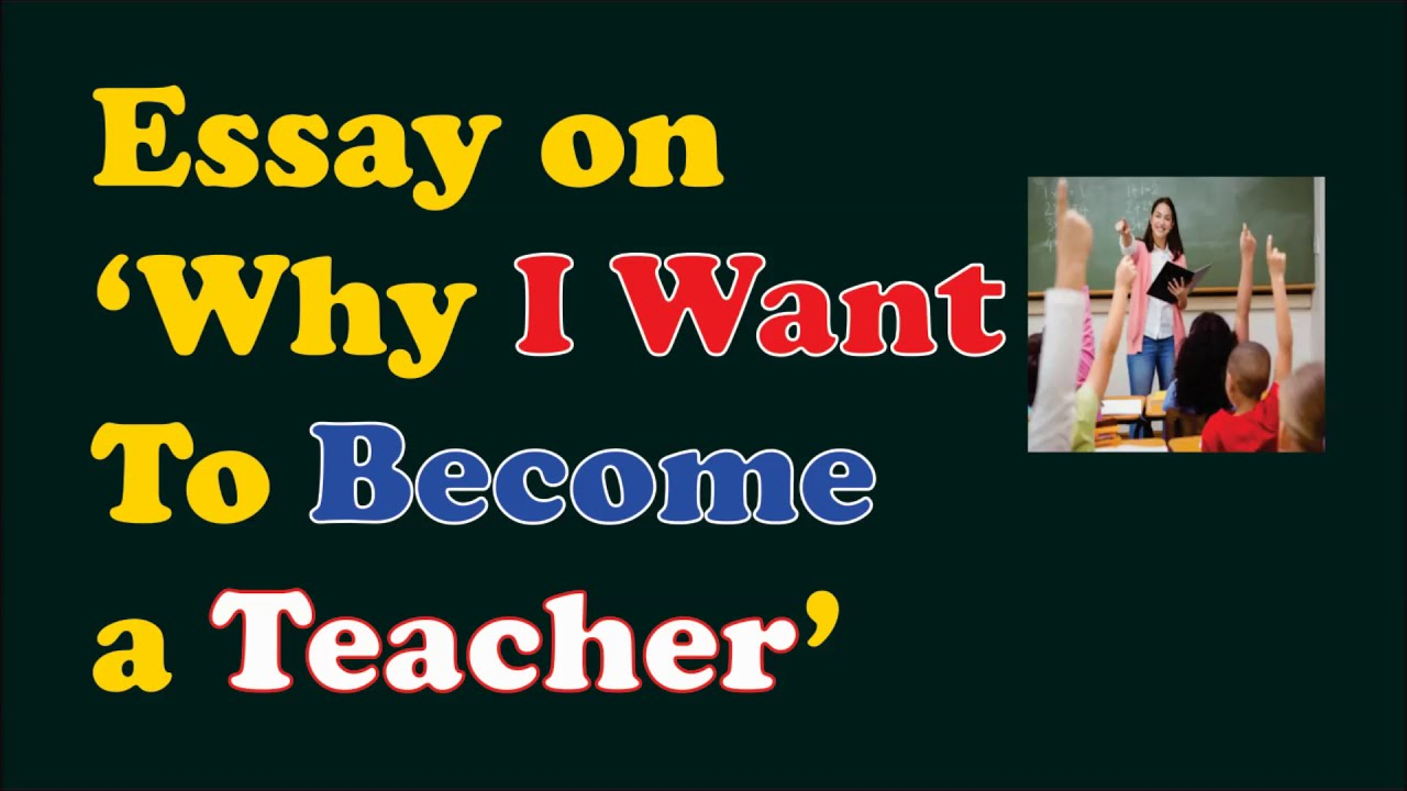 Free essays on why i want to become a teacher copy editing and proofreading