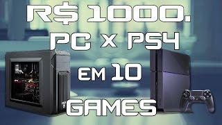 R$1000. PC Gamer Barato vs PS4. Testes em 10 Games Recentes e Pesados.