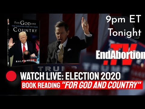 9pm Tonight: Election Book Reading : Ralph Reed  ' For God and Country ' by Fr Frank Pavone