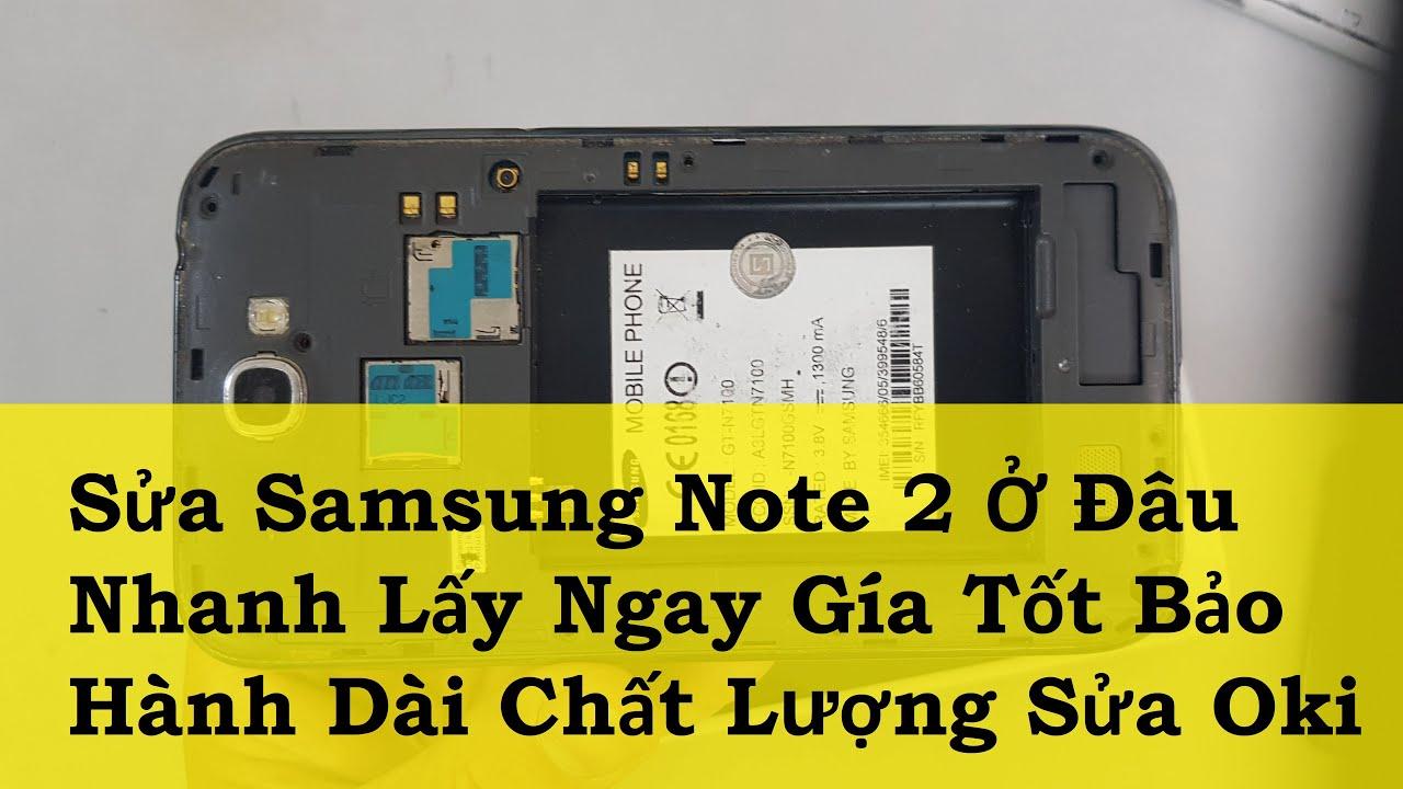 Sửa Samsung Note 2 Ở Đâu Nhanh Lấy Ngay Gía Tốt Bảo Hành Dài Chất Lượng Sửa Oki
