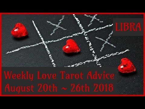 Libra *Unrequited Love?* ~ Aug 20th - 26th 2018