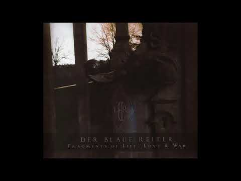 Der Blaue Reiter ?– Fragments Of Life, Love & War (Full Album - 2016) thumb