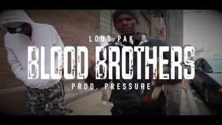 Loud Pak - Blood Brothers (Prod By. Pressure) TRAILER @filthycleanvids