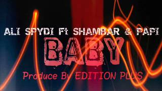 New song 2014 Best of ALI SPYDI ft SHAMBAR & PAPI   BABY