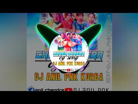 Chher chhera cg song dj anil pnk korba