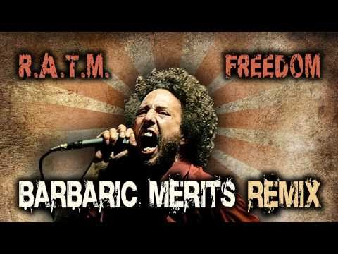 Rage Against The Machine  Freedom Barbaric Merits Remix