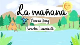 ◈ESCUCHA CONSCIENTE◈ La Mañana (Peer Gynt Suite N.1 - Edvard Grieg)