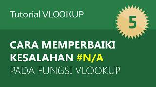 RUMUS EXCEL VLOOKUP: CARA MEMPERBAIKI KESALAHAN #N/A PADA FUNGSI VLOOKUP (LATIHAN SOAL)