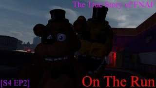 The True Story of FNAF [S4 EP2] On The Run