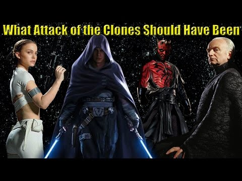 Attack of the Clones - What it Should Have Been