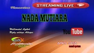 Download lagu LIVE CS NADA MUTIARA MRANGGEN PENDEM MOJOGEDANG MP3