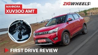 Mahindra XUV300 AMT Review | Fun Meets Function! | ZigWheels.com