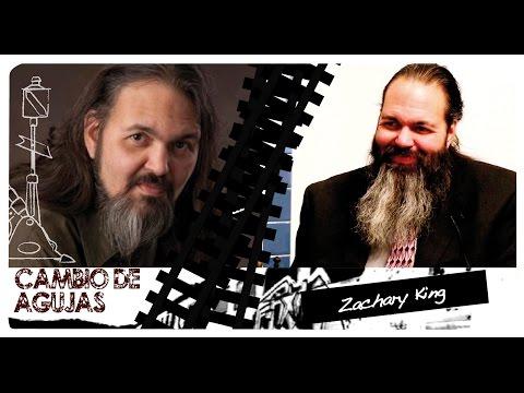 Cambio de agujas: Zachary King (1ª parte)