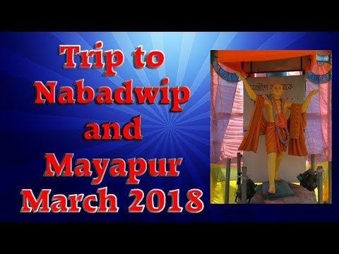 Trip to Nabadwip and Mayapur 2018