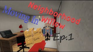 Moving In | Neighborhood Willow | Ep. 1 | Minecraft roleplay