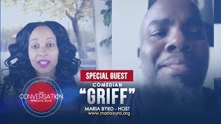 """Comedian Griff - The Conversation with Maria Byrd """"Intimate Interview"""""""