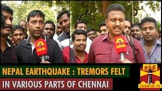 Nepal Earthquake : Tremors felt in various parts of Chennai