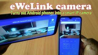 ewelink camera app, eWeLink Camera turns old Android phones into a smart IP camera