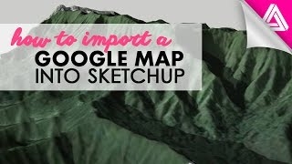 how to import a google map into sketchup