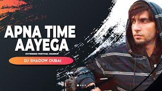 Apna Time Aayega | DJ Shadow Dubai Extended Festival Mashup | Gully Boy | Muszik Mmafia Remix