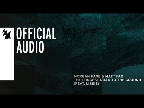 Morgan Page & Matt Fax feat. Lissie - The Longest Road To The Ground mp3
