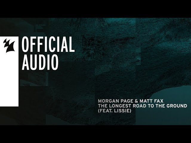 Morgan Page & Matt Fax feat. Lissie - The Longest Road To The Ground