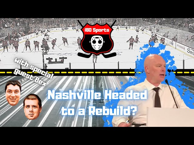 NHL- A Rebuild in Nashville? Plus- This Week in NHL News