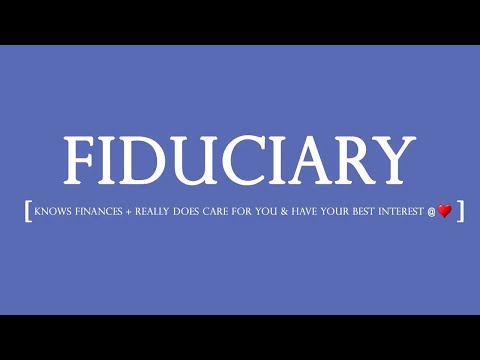 How To Manage Your Money - What is A Fiduciary?