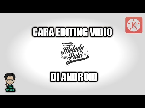 Tutorial cara membuat Video MELODY DALAM PUISI dengan Android | KINEMASTER #2 Mp3