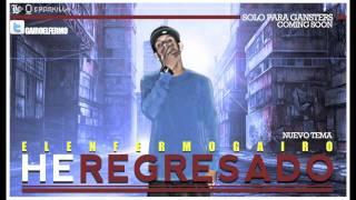 """""""HE REGRESADO"""" Gairo El Enfermo"""