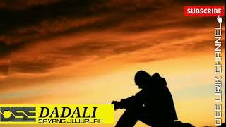 Ini lagu terbaru dadali bikin baper || Dadali || Sayang Jujurlah || VIDEO LIRIK || terbaru2018