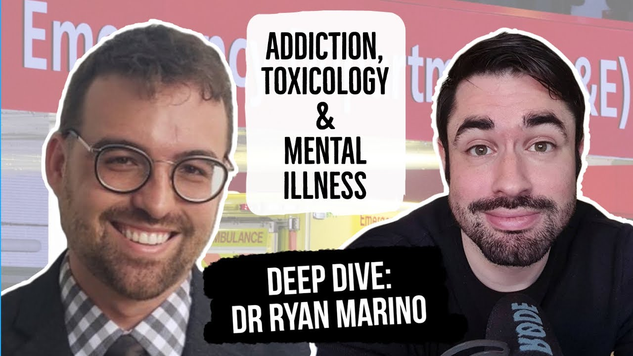 A DEEP DIVE WITH DR RYAN MARINO | Doctors Talk About Addiction & Toxicology