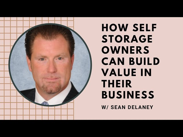 How Self Storage Owners Can Build Value In Their Business