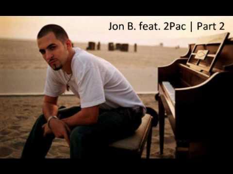 Jon B feat 2Pac  Part 2